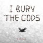 I-Bury-The-Gods-e1451936659118