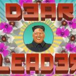 dear leader kickstarter