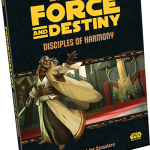 Disciples of Harmony sourcebook for Star Wars Force and Destiny released