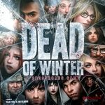 Review: Dead of Winter : A Crossroads Game