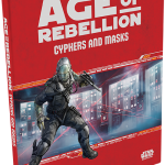 Cyphers and Masks Sourcebook Announced for Star Wars Age of Rebellion RPG