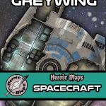 Heroic Maps Spacecraft - Greywing and Old Scooter!