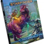 Starfinder Pact Worlds Released by Paizo
