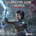 Waterdeep: Dungeon of the Mad Mage And Guildmaster's Guide to Ravnica Up on Roll20