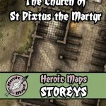 Storeys: The Church of St Pixtus the Martyr Now Available from Heroic Maps