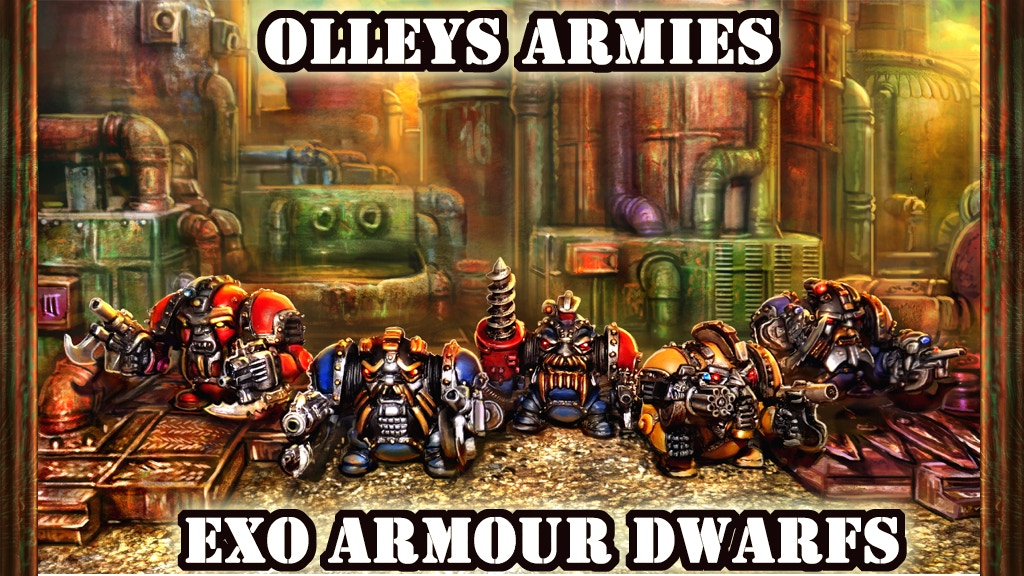 The Mighty Exo-Armoured Dwarves 28mm scale miniatures On Kickstarter Now